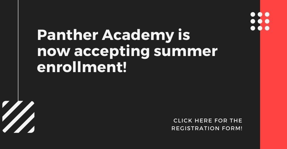 Panther Academy is now accepting summer registration!