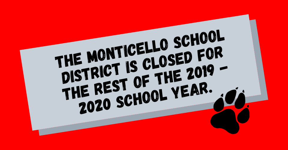 The Monticello School District is closed for the rest of the year.